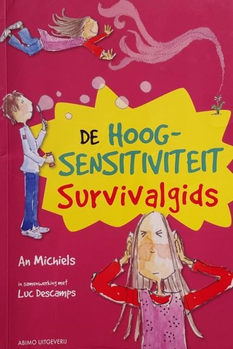 De hoogsensitiviteit survivalgids van An Michiels!  Een boek over zelfkennis, assertiviteit en goed zorgen voor jezelf!